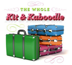 The Whole Kit & Kaboodle